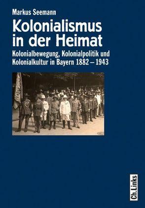 Kolonialismus in der Heimat von Seemann,  Markus