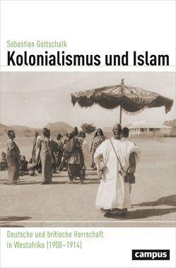Kolonialismus und Islam von Gottschalk,  Sebastian