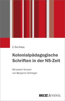 Kolonialpädagogische Schriften in der NS-Zeit von Kaya,  Z. Ece, Ortmeyer,  Benjamin