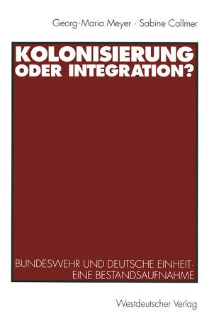 Kolonisierung oder Integration? von Collmer,  Sabine, Meyer,  Georg-Maria