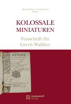 Kolossale Miniaturen von Chihaia,  Matei, Eckert,  Georg