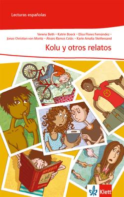 Kolu y otros relatos (A1/A2) von Beth,  Verena, Boeck,  Karin, Flores Fernández,  Elisa, Ramos Colás,  Álvaro, Steifensand,  Karin A.