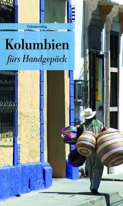 Kolumbien fürs Handgepäck von Bruckner,  Ingolf