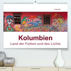 Kolumbien – Land der Farben und des Lichts (Premium, hochwertiger DIN A2 Wandkalender 2021, Kunstdruck in Hochglanz) von boeTtchEr,  U, www.kolumbien-impressionen.de