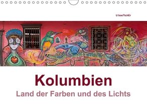 Kolumbien – Land der Farben und des Lichts (Wandkalender 2018 DIN A4 quer) von boeTtchEr,  U, www.kolumbien-impressionen.de
