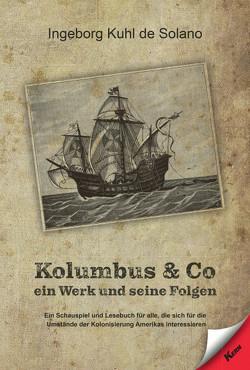 Kolumbus & Co. von Kuhl de Solano,  Ingeborg