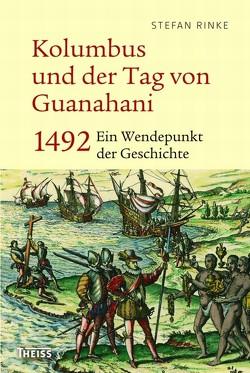 Kolumbus und der Tag von Guanahani von Rinke,  Stefan