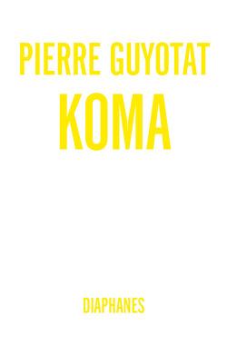 Koma von Guyotat,  Pierre, Jatho,  Heinz