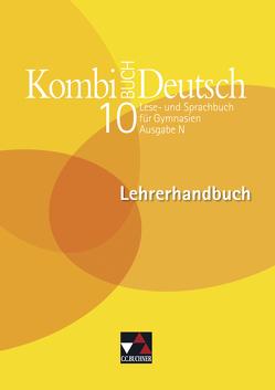 Kombi-Buch Deutsch – Ausgabe N / Kombi-Buch Deutsch N LH 10 von Becker,  Frank, Buhr,  Jan, Eggers,  Meike, Högemann,  Claudia, Köhne,  Ingo, Zimmer,  Thorsten