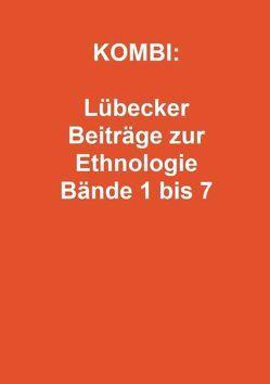 KOMBI: Lübecker Beiträge zur Ethnologie Bände 1 bis 7 von Templin,  Brigitte