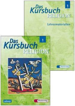 Kombi-Paket: Das Kursbuch Religion 1 Schülerbuch und Lehrermaterialien zusammmen von Kraft,  Gerhard, Petri,  Dieter, Rupp,  Hartmut, Schmidt,  Heinz, Thierfelder,  Jörg