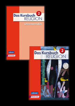 Kombi-Paket: Das Kursbuch Religion 2 – Neuausgabe von Dierk,  Heidrun, Freudenberger-Lötz,  Petra, Landgraf,  Michael, Rupp,  Hartmut