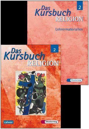 Kombi-Paket: Das Kursbuch Religion 2 Schülerbuch und Lehrermaterialien zusammmen von Kraft,  Gerhard, Petri,  Dieter, Rupp,  Hartmut, Schmidt,  Heinz, Thierfelder,  Jörg