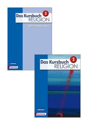 Kombi-Paket: Das Kursbuch Religion 3 – Neuausgabe von Dierk,  Heidrun, Freudenberger-Lötz,  Petra, Landgraf,  Michael, Rupp,  Hartmut