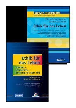 Kombi-Paket: Ethik für das Leben: Materialien und Unterrichtsentwürfe; Sterben – Sterbehilfe – Umgang mit dem Tod von Schwendemann,  Wilhelm, Stahlmann,  Matthias