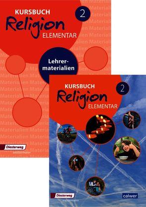 Kombi-Paket: Kursbuch Religion Elementar 2 von Eilerts,  Wolfram, Kübler,  Heinz-Günter