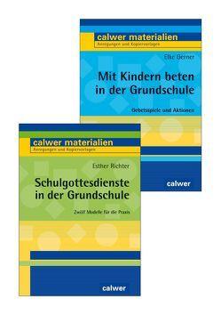 Kombi-Paket: Mit Kindern beten in der Grundschule; Schulgottesdienste in der Grundschule von Gerner,  Elke, Richter,  Esther