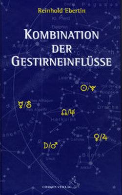 Kombination der Gestirneinflüsse von Ebertin,  Reinhold