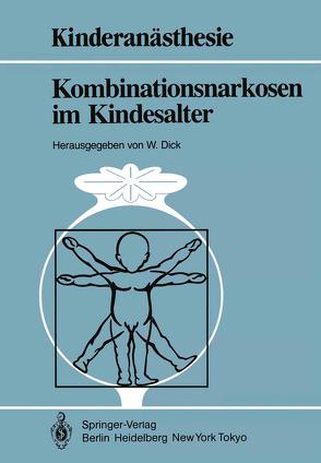 Kombinationsnarkosen im Kindesalter von Ackern,  K.van, Altemeyer,  K.-H., Bauer-Miettinen,  U., Breucking,  E., Dangel,  P., Dick,  Wolfgang, Fösel,  T., Gervais,  H., Hausdörfer,  J., Holzki,  J., Kraus,  G., Mertzlufft,  F., Semsroth,  M., Stopfkuchen,  H.
