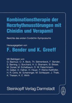 Kombinationstherapie der Herzrhytmusstörungen mit Chinidin und Verapamil von Bender,  F., Greeff,  K.