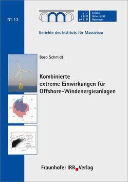 Kombinierte extreme Einwirkungen für Offshore-Windenergieanlagen. von Marx,  Steffen, Schmidt,  Boso