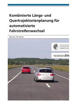 Kombinierte Längs- und Quertrajektorienplanung für automatisierte Fahrstreifenwechsel von Hansen,  Tim