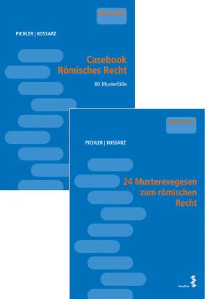 Kombipaket Casebook Römisches Recht und 24 Musterexegesen zum römischen Recht von Kossarz,  Elisabeth, Pichler,  Alexander