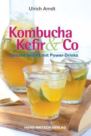 Kombucha, Kefir & Co von Arndt,  Ulrich