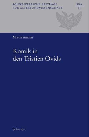 Komik in den Tristien Ovids von Amann,  Martin