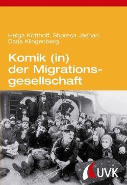 Komik (in) der Migrationsgesellschaft von Jashari,  Shpresa, Klingenberg,  Darja, Kotthoff,  Helga