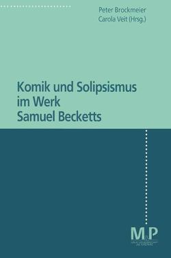 Komik und Solipsismus im Werk Samuel Becketts von Brockmeier,  Peter, Veit,  Carola