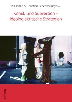 Komik und Subversion – Ideologiekritische Strategien von Janke,  Pia, Schenkermayr,  Christian