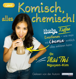 Komisch, alles chemisch von Nguyen-Kim,  Mai Thi