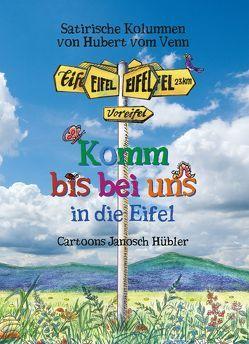 Komm bis bei uns in die Eifel von Hübler,  Janosch, vom Venn,  Hubert