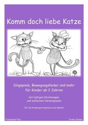 Komm doch liebe Katze von Paul,  Friederike