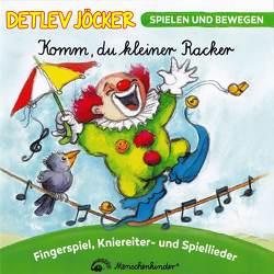 Komm, du kleiner Racker. Neue Lieder für die Kleinsten und für Kindergartenkinder von Beckers,  Heinz, Jöcker,  Detlev, Krenzer,  Rolf, Rarisch,  Ines