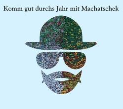 Komm gut durchs Jahr mit Machatschek 2 von Machatschek,  Franz Joseph