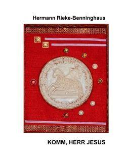 Komm, Herr Jesus von Johannes, Rieke-Benninghaus,  Hermann