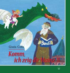Komm, ich zeig dir Mainz II von Cölle,  Gisela
