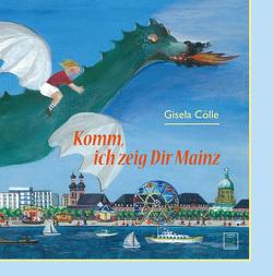 Komm, ich zeig dir Mainz von Cölle,  Gisela