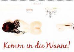 Komm in die Wanne! (Wandkalender 2019 DIN A2 quer) von W. Lambrecht,  Markus