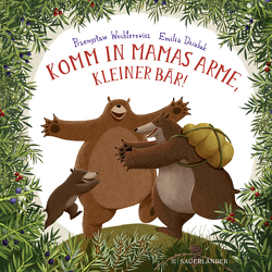 Komm in Mamas Arme, kleiner Bär von Dziubak,  Emilia, Kinsky,  Esther, Wechterowicz,  Przemyslaw