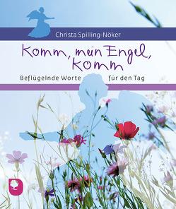 Komm, mein Engel, komm von Spilling-Nöker,  Christa
