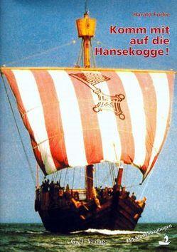 Komm mit auf die Hanse-Kogge! von Focke,  Harald