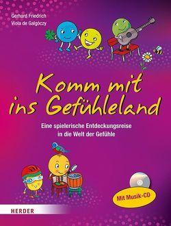 Komm mit ins Gefühleland von de Galgóczy,  Viola, Friedrich,  Gerhard, Spanjardt,  Eva