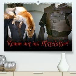 Komm mit ins Mittelalter! (Premium, hochwertiger DIN A2 Wandkalender 2020, Kunstdruck in Hochglanz) von Reichenauer,  Maria