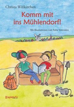 Komm mit ins Mühlendorf! von Vercoulen,  Anita, Wißkirchen,  Christa