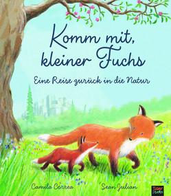 Komm mit, kleiner Fuchs von Correa,  Camila, Hofmann,  E.M., Julian,  Sean