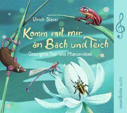 Komm mit mir an Bach und Teich von Steier,  Ulrich