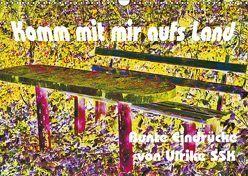 Komm mit mir aufs Land – bunte Eindrücke von Ulrike SSK (Wandkalender 2019 DIN A3 quer) von Schaller-Scholz-Koenen,  Ulrike